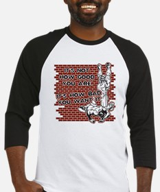 Wrestling How Good You Are Baseball Jersey