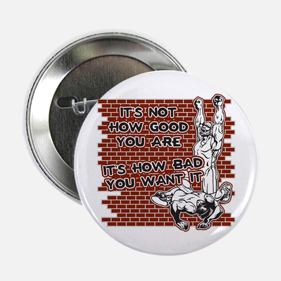 "Wrestling How Good You Are 2.25"" Button"