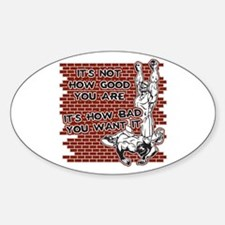 Wrestling How Good You Are Sticker (Oval)