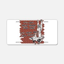 Wrestling How Good You Are Aluminum License Plate
