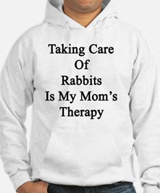 Taking Care Of Rabbits Is My Mom Hoodie