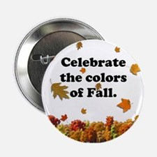 Celebrate the Colors of Fall Button