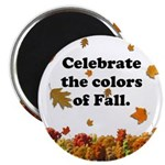 Celebrate the Colors of Fall Magnet