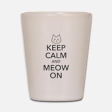 Keep Calm and Meow On Shot Glass