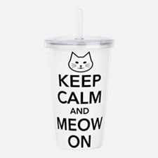 Keep Calm and Meow On Acrylic Double-wall Tumbler