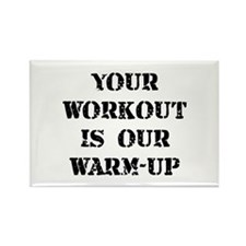 Cute Your workout is my warm up Rectangle Magnet