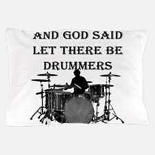 Drummers God Made Pillow Case