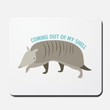 Armadillo_Coming_Out_Of_My_Shell Mousepad