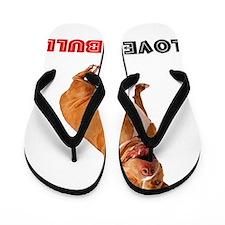 Cute Brown Pittie Love-a-Bull Flip Flops