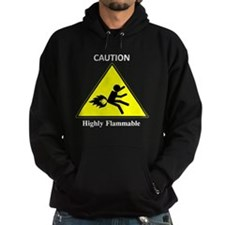 Caution highly flammable Hoodie