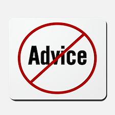 No Advice Mousepad