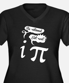 Be rational, Get Real. Pi Humor Plus Size T-Shirt