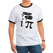 Be rational, Get Real. Pi Humor T-Shirt