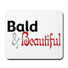 Bald & Beautiful Mousepad