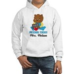 Preschool Teacher personalized Hoodie