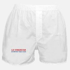 Half Dominican is Better Than None Boxer Shorts