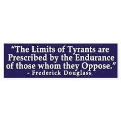 The Limits of Tyrants (bumper sticker)