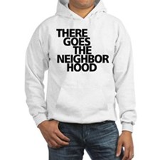 THERE GOES THE NEIGHBORHOOD Hoodie