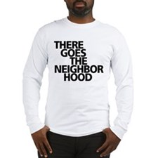 THERE GOES THE NEIGHBORHOOD Long Sleeve T-Shirt