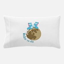 Walkin On Air Pillow Case