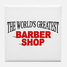"""The World's Greatest Barber Shop"" Tile Coaster"