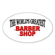 """""""The World's Greatest Barber Shop"""" Oval Decal"""