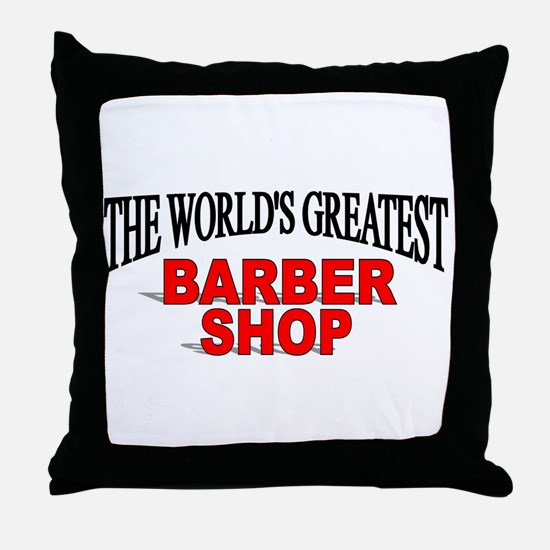 """""""The World's Greatest Barber Shop"""" Throw Pillow"""