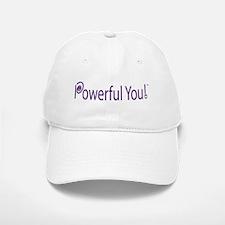 Powerful You! Baseball Baseball Cap