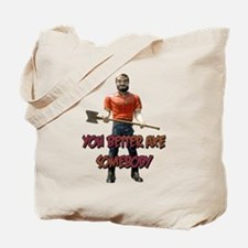 You Better Axe Somebody Tote Bag