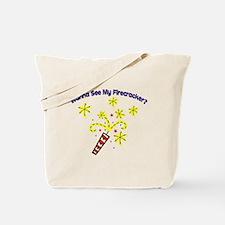 Wanna See My Firecracker? Tote Bag