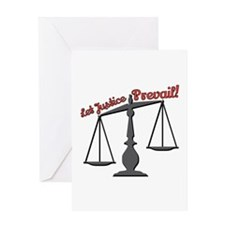 Let Justice Prevail! Greeting Cards