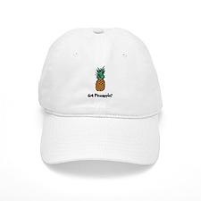 Got Pineapple? Baseball Cap