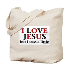 I Love Jesus, but... Tote Bag