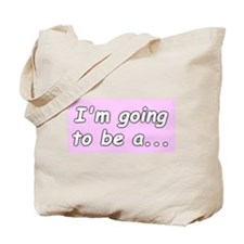 Funny Announce your pregnancy Tote Bag
