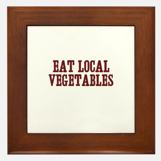 eat local vegetables Framed Tile