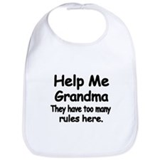 Help Me Grandma. They Have Too Many Rules Bib
