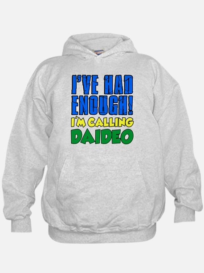 Had Enough Calling Daideo Hoodie