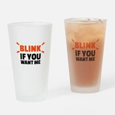 Blink if you want me Drinking Glass