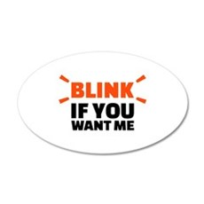 Blink if you want me Wall Decal
