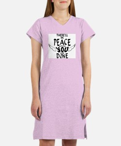 There'll Be Peace When You Are Women's Nightshirt