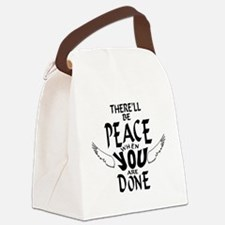 There'll Be Peace When You Are Do Canvas Lunch Bag
