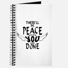 There'll Be Peace When You Are Done Journal