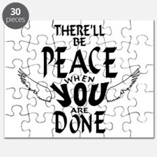 There'll Be Peace When You Are Done Puzzle