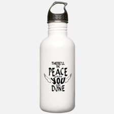 There'll Be Peace When Water Bottle