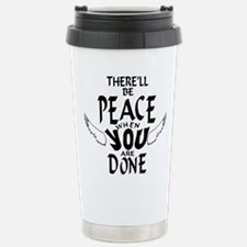 There'll Be Peace When Travel Mug