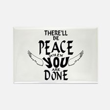There'll Be Peace When You Are Done Magnets