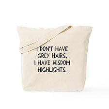 Grey hairs wisdom highlights Tote Bag