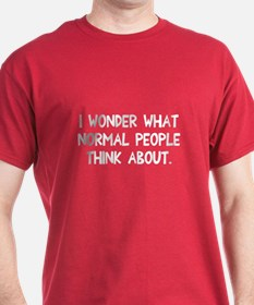 I wonder normal people T-Shirt
