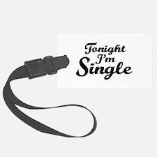Tonight I'm single Luggage Tag