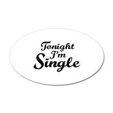 Tonight I'm single Wall Decal